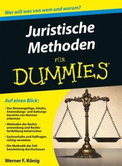 Juristische Methoden für Dummies - König, Werner F.
