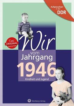 Aufgewachsen in der DDR - Wir vom Jahrgang 1946 - Kindheit und Jugend - Köhler, Kathleen;Laue, Falk