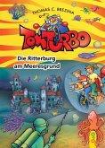 Die Ritterburg am Meeresgrund / Tom Turbo Bd.38