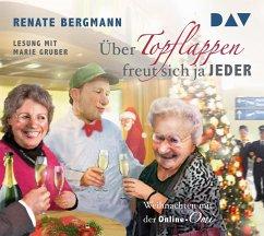 Über Topflappen freut sich ja jeder / Online-Omi Bd.4 (2 Audio-CDs) - Bergmann, Renate