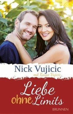 Liebe ohne Limits - Vujicic, Kanae; Vujicic, Nick