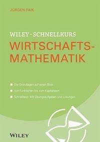 Wiley-Schnellkurs Wirtschaftsmathematik