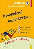 Kompetent Aufsteigen Deutsch 3 - Aufsätze schreiben