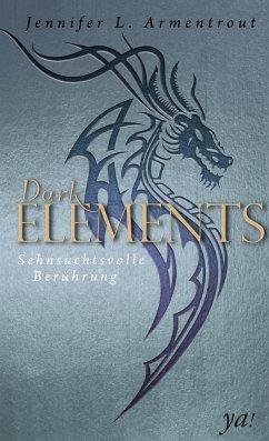 Sehnsuchtsvolle Berührung / Dark Elements Bd.3 - Armentrout, Jennifer L.