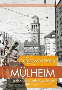 Aufgewachsen in Mülheim in den 40er und 50er Jahren