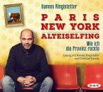 Paris. New York. Alteiselfing. Auf Ochsentour durch die Provinz, 4 Audio-CDs