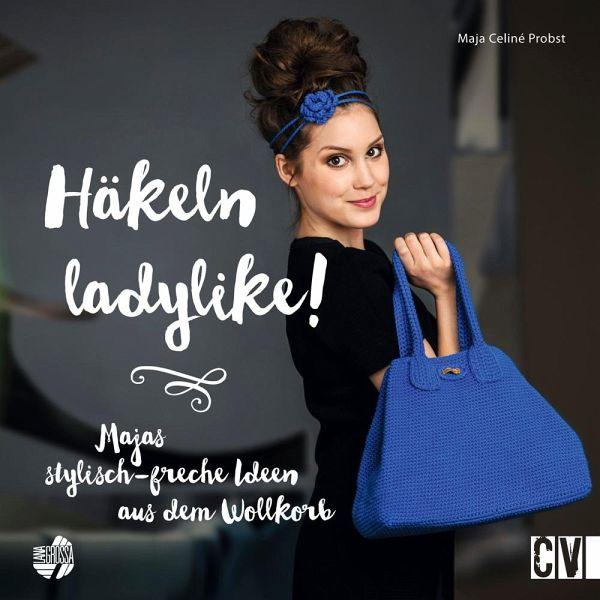 Häkeln ladylike! - Probst, Maja-Celiné