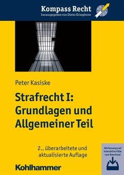 Strafrecht I: Grundlagen und Allgemeiner Teil - Kasiske, Peter