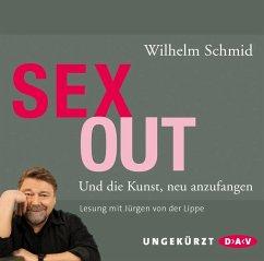 Sexout. Und die Kunst, neu anzufangen, 2 Audio-CDs - Schmid, Wilhelm