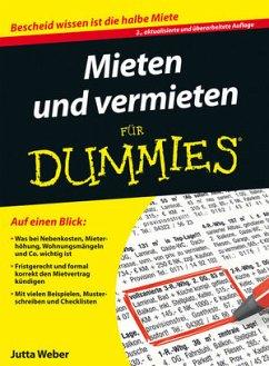 Mieten und Vermieten für Dummies - Weber, Jutta