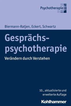 Gesprächspsychotherapie - Biermann-Ratjen, Eva-Maria; Eckert, Jochen; Schwartz, Hans-Joachim