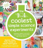 The 101 Coolest Simple Science Experiments (eBook, ePUB)