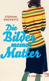 Die Bilder meiner Mutter (eBook, ePUB)