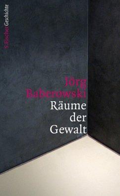 Räume der Gewalt (eBook, ePUB) - Baberowski, Jörg