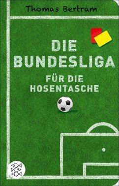 Die Bundesliga für die Hosentasche (eBook, ePUB) - Bertram, Thomas