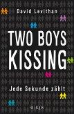 Two Boys Kissing – Jede Sekunde zählt (eBook, ePUB)