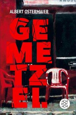 Gemetzel (eBook, ePUB) - Ostermaier, Albert