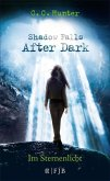 Im Sternenlicht / Shadow Falls - After Dark Bd.1 (eBook, ePUB)