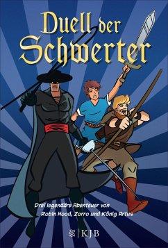Duell der Schwerter - Drei legendäre Abenteuer von Robin Hood, Zorro und König Artus (eBook, ePUB) - Ahrens, Henning; Spreckelsen, Tilman