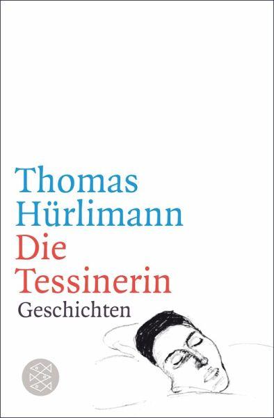 Die Tessinerin Ebook Epub Von Thomas Hürlimann Portofrei Bei