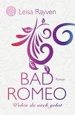 Wohin du auch gehst / Bad Romeo & Broken Juliet Bd.1 (eBook, ePUB)