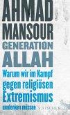 Generation Allah. Warum wir im Kampf gegen religiösen Extremismus umdenken müssen (eBook, ePUB)