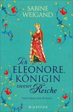 Ich, Eleonore, Königin zweier Reiche (eBook, ePUB) - Weigand, Sabine
