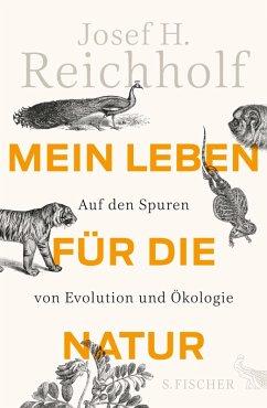 Mein Leben für die Natur (eBook, ePUB) - Reichholf, Josef H.
