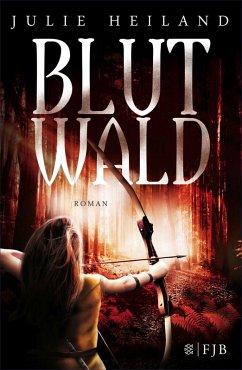 Blutwald / Robin, Emilian und Laurin Bd.2 (eBook, ePUB) - Heiland, Julie