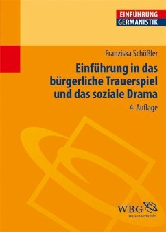 Einführung in das bürgerliche Trauerspiel und das soziale Drama - Schößler, Franziska