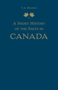A Short History of the State in Canada - Heaman, E. A.