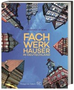 Fachwerkhäuser in Deutschland - Stiewe, Heinrich