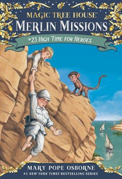 Magic Tree House #51 High Time For Heroes - Osborne, Mary Pope