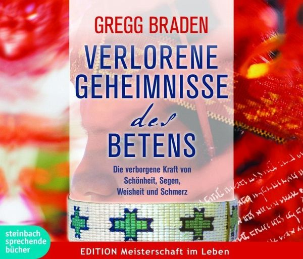 Die Weisheit Kraft In Unseren Frauenthemen: Verlorene Geheimnisse Des Betens, Audio-CD Von Gregg