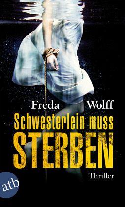 Schwesterlein muss sterben - Wolff, Freda