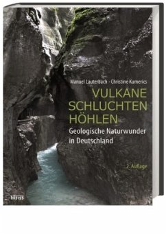 Vulkane, Schluchten, Höhlen - Kumerics, Christine;Lauterbach, Manuel