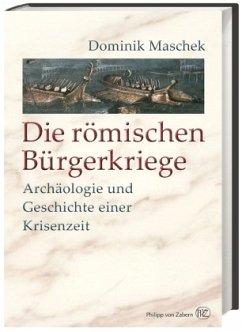 Die römischen Bürgerkriege - Maschek, Dominik