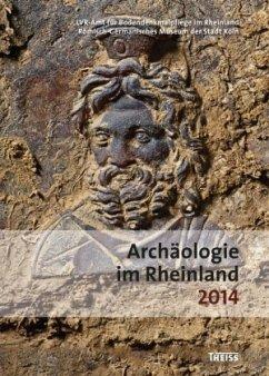 Archäologie im Rheinland 2014