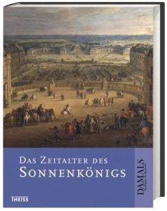 Das Zeitalter des Sonnenkönigs - Schultz, Uwe; Erbe, Michael; Reinhardt, Volker; Wrede, Martin; Kampmann, Christoph; Müchler, Günter