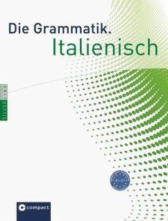 Die Grammatik. Italienisch (Niveau A1 - C1) - Hoffmann Di Marzio, Anna Maria; Sciarra, Elena