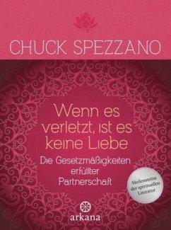 Wenn es verletzt, ist es keine Liebe - Spezzano, Chuck
