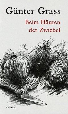 Beim Häuten der Zwiebel (eBook, ePUB) - Grass, Günter