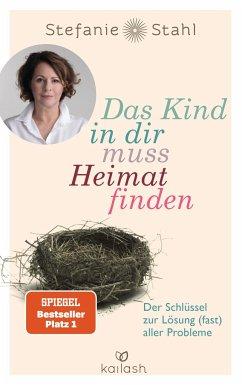 9783424631074 - Stahl, Stefanie: Das Kind in dir muss Heimat finden - Buch