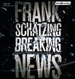 Breaking News, 3 MP3-CDs - Schätzing, Frank