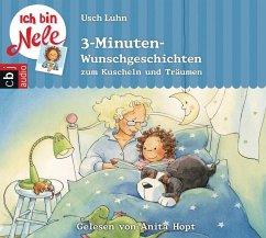 Ich bin Nele - 5-Minuten-Wunschgeschichten zum Kuscheln und Träumen, 1 Audio-CD - Luhn, Usch