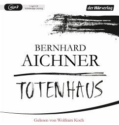Totenhaus / Totenfrau-Trilogie Bd.2 (1 MP3-CDs) - Aichner, Bernhard