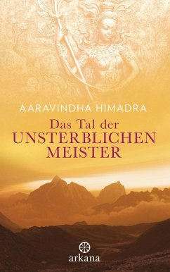 Das Tal der unsterblichen Meister - Himadra, Aaravindha