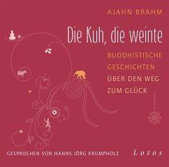 Die Kuh, die weinte, 1 Audio-CD - Brahm, Ajahn