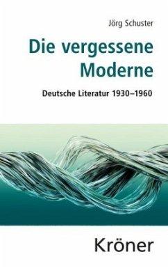 Die vergessene Moderne - Schuster, Jörg
