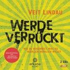 Lindau,Veit-Werde Verrückt (MP3)